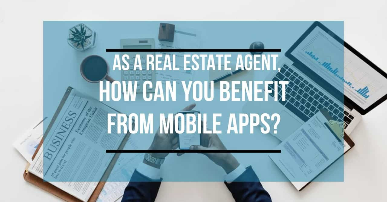 How Can Estate Agents Benefit From Mobile Apps?